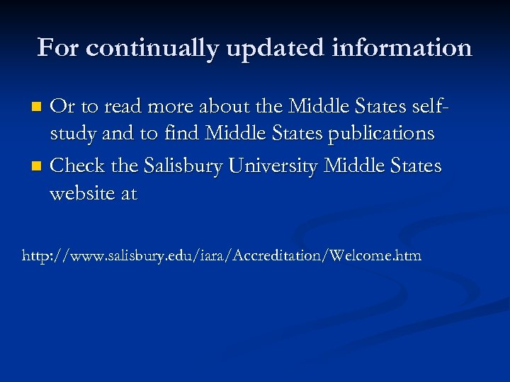 For continually updated information Or to read more about the Middle States selfstudy and