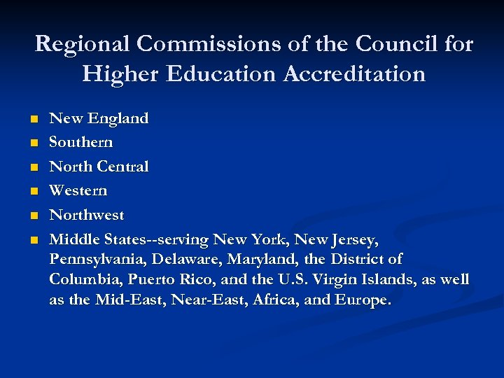 Regional Commissions of the Council for Higher Education Accreditation n n n New England