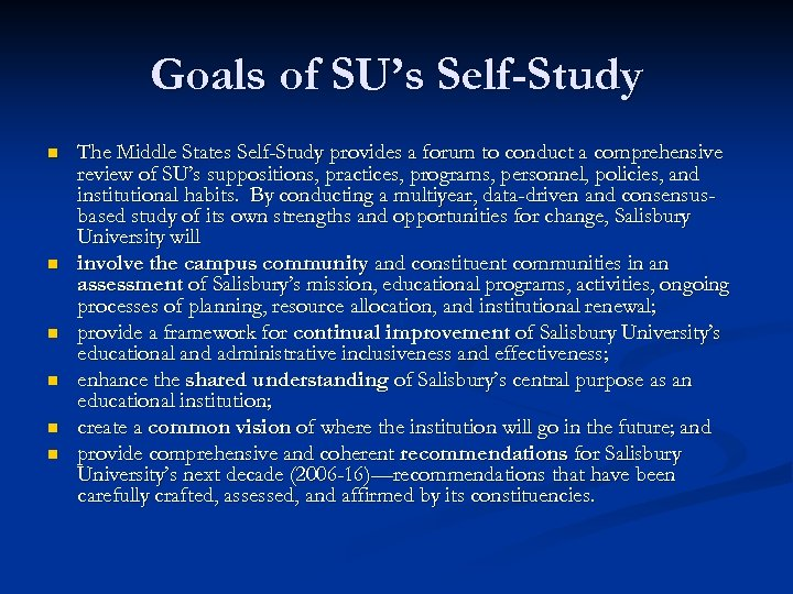 Goals of SU's Self-Study n n n The Middle States Self-Study provides a forum