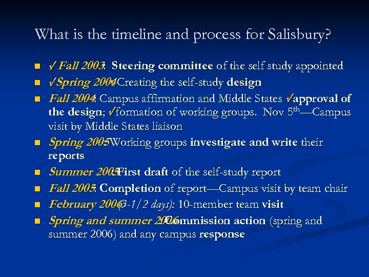 What is the timeline and process for Salisbury? n n n n √ Fall