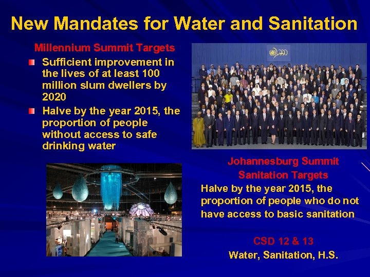 New Mandates for Water and Sanitation Millennium Summit Targets Sufficient improvement in the lives