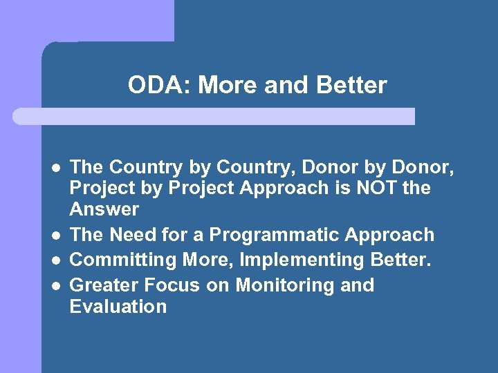 ODA: More and Better l l The Country by Country, Donor by Donor, Project