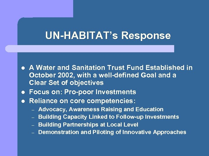 UN-HABITAT's Response l l l A Water and Sanitation Trust Fund Established in October