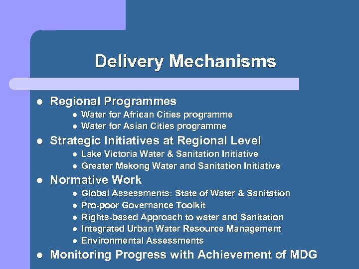 Delivery Mechanisms l Regional Programmes l l l Strategic Initiatives at Regional Level l