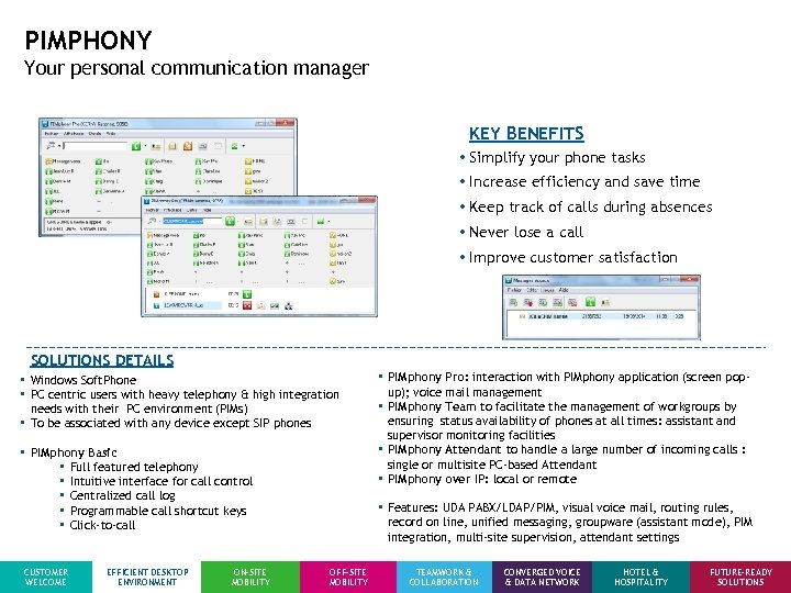 PIMPHONY Your personal communication manager KEY BENEFITS • Simplify your phone tasks • Increase