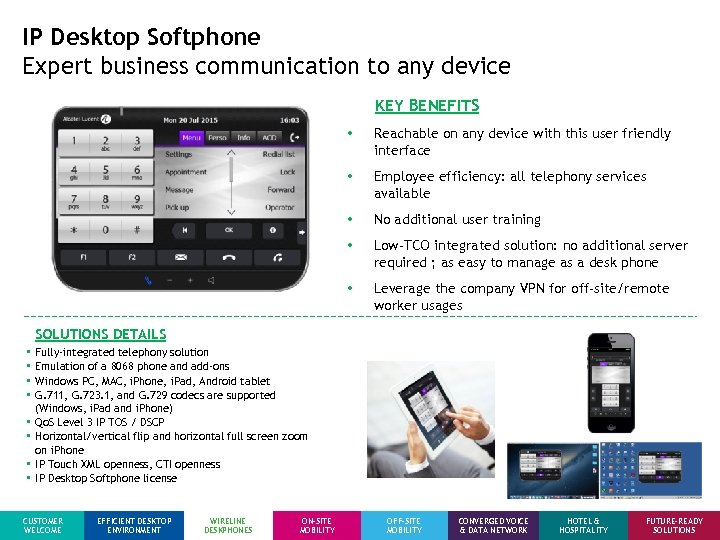 IP Desktop Softphone Expert business communication to any device KEY BENEFITS • Reachable on