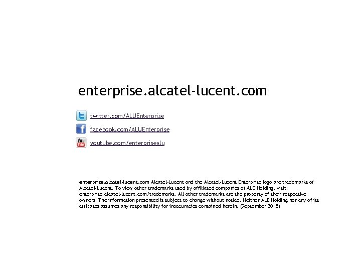 enterprise. alcatel-lucent. com twitter. com/ALUEnterprise facebook. com/ALUEnterprise youtube. com/enterprisealu enterprise. alcatel-lucent. com Alcatel-Lucent and