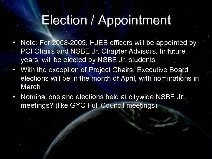 Election / Appointment • Note: For 2008 -2009, HJEB officers will be appointed by