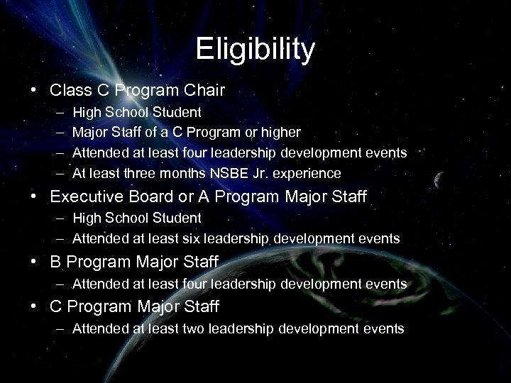 Eligibility • Class C Program Chair – – High School Student Major Staff of