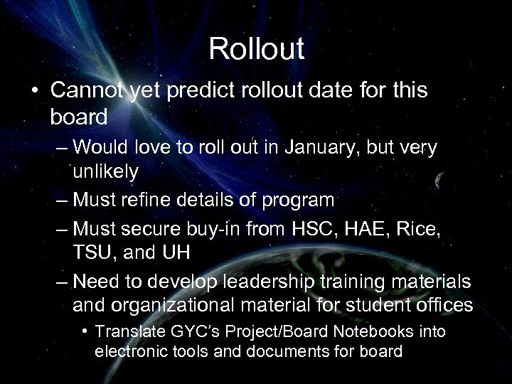 Rollout • Cannot yet predict rollout date for this board – Would love to