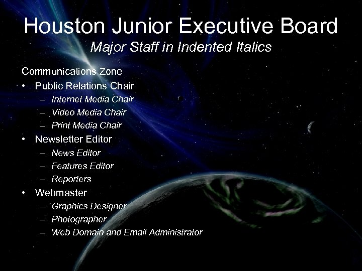 Houston Junior Executive Board Major Staff in Indented Italics Communications Zone • Public Relations