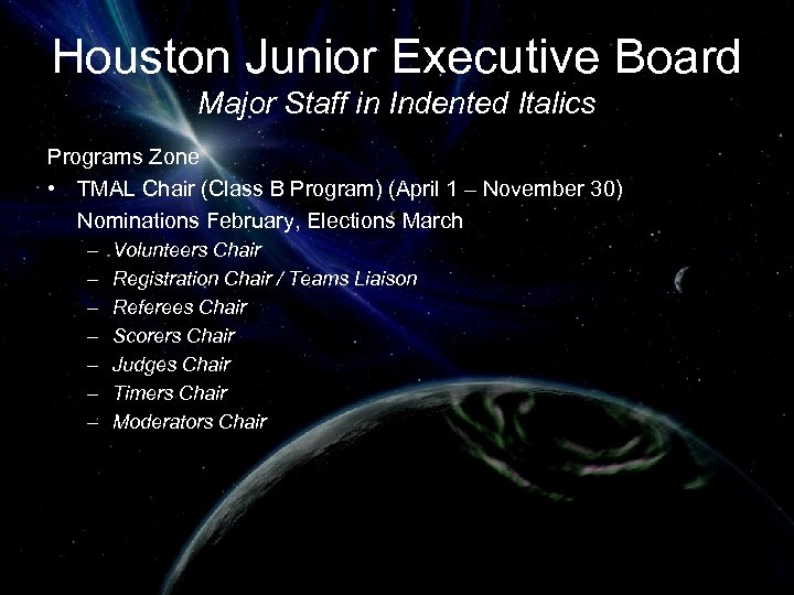 Houston Junior Executive Board Major Staff in Indented Italics Programs Zone • TMAL Chair