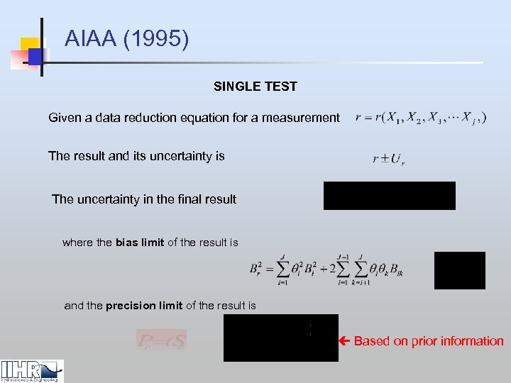 AIAA (1995) SINGLE TEST Given a data reduction equation for a measurement The result
