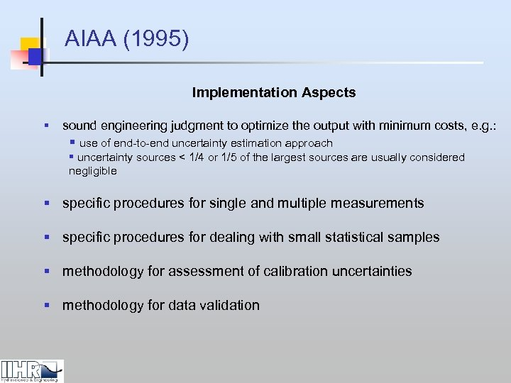 AIAA (1995) Implementation Aspects § sound engineering judgment to optimize the output with minimum