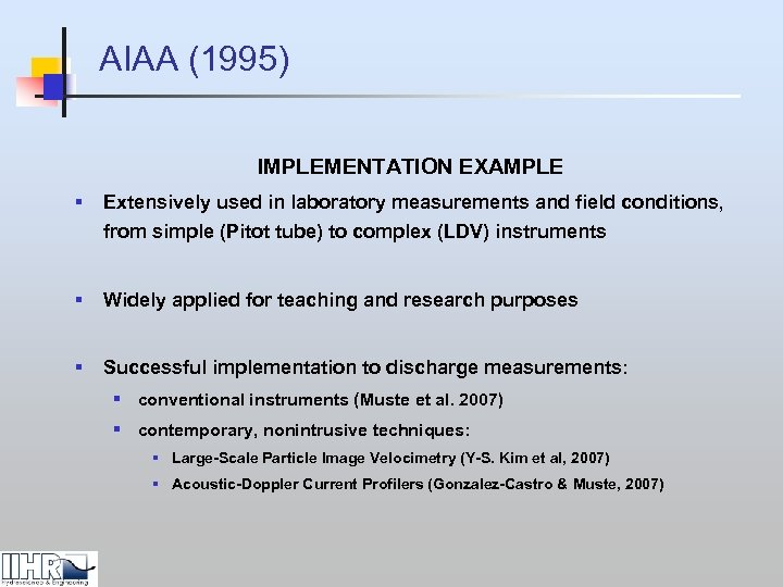 AIAA (1995) IMPLEMENTATION EXAMPLE § Extensively used in laboratory measurements and field conditions, from