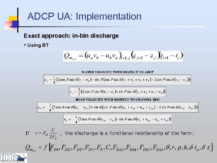 ADCP UA: Implementation Exact approach: in-bin discharge § Using BT If , the discharge