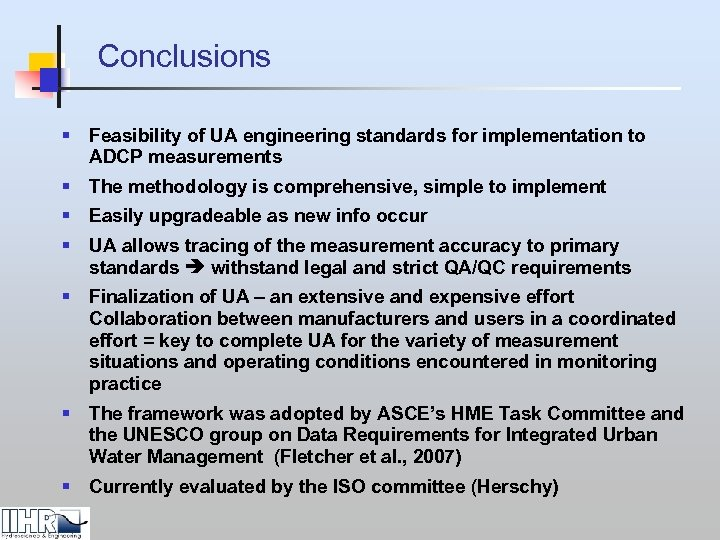 Conclusions § Feasibility of UA engineering standards for implementation to ADCP measurements § The
