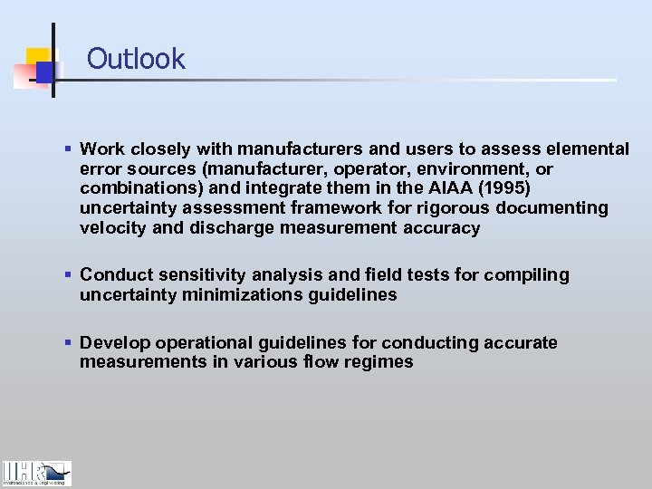 Outlook § Work closely with manufacturers and users to assess elemental error sources (manufacturer,