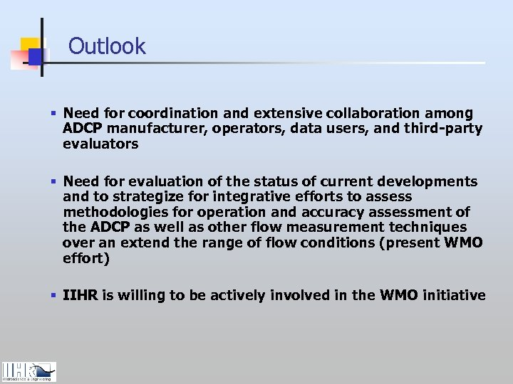 Outlook § Need for coordination and extensive collaboration among ADCP manufacturer, operators, data users,