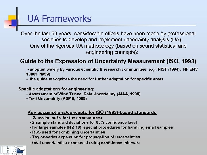 UA Frameworks Over the last 50 years, considerable efforts have been made by professional