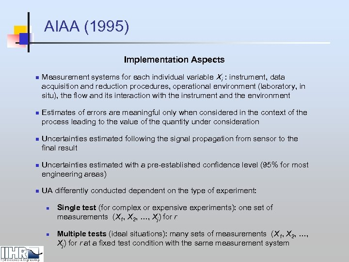 AIAA (1995) Implementation Aspects n n n Measurement systems for each individual variable Xi