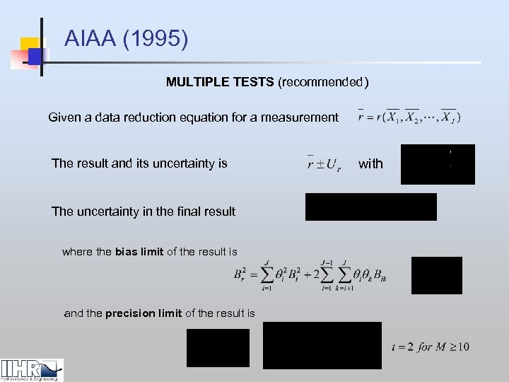 AIAA (1995) MULTIPLE TESTS (recommended) Given a data reduction equation for a measurement The