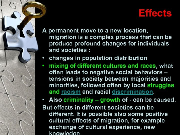 Effects A permanent move to a new location, migration is a complex process that