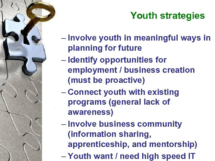 Youth strategies – Involve youth in meaningful ways in planning for future – Identify