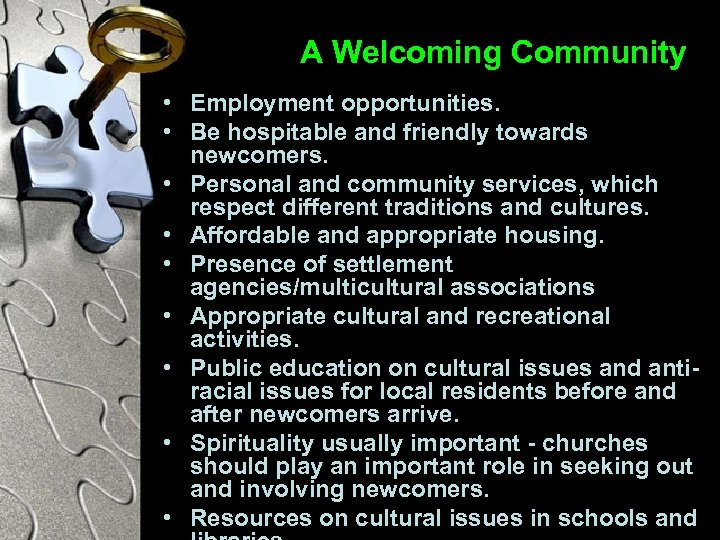 A Welcoming Community • Employment opportunities. • Be hospitable and friendly towards newcomers. •