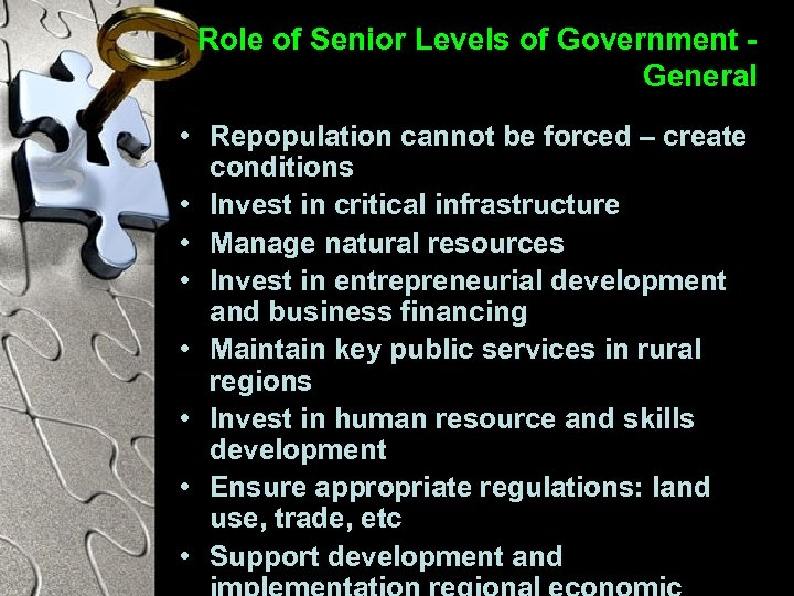 Role of Senior Levels of Government General • Repopulation cannot be forced – create