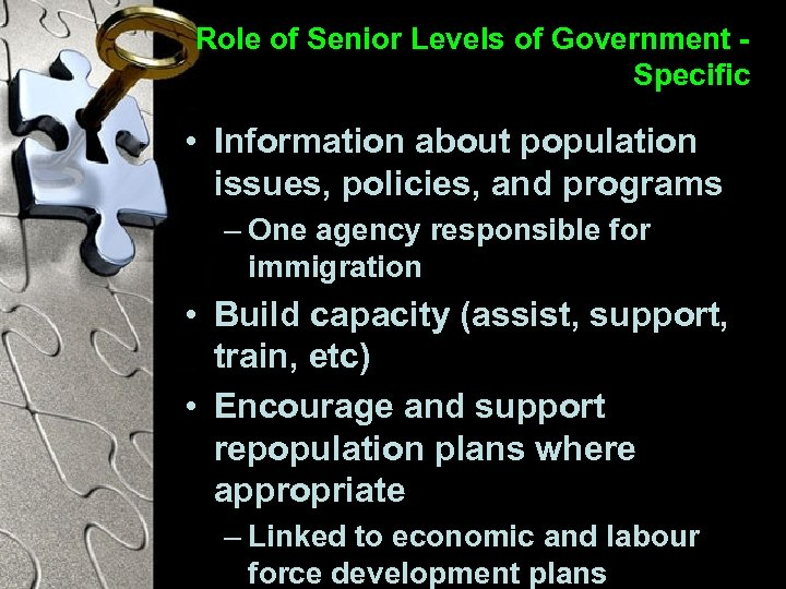 Role of Senior Levels of Government Specific • Information about population issues, policies, and
