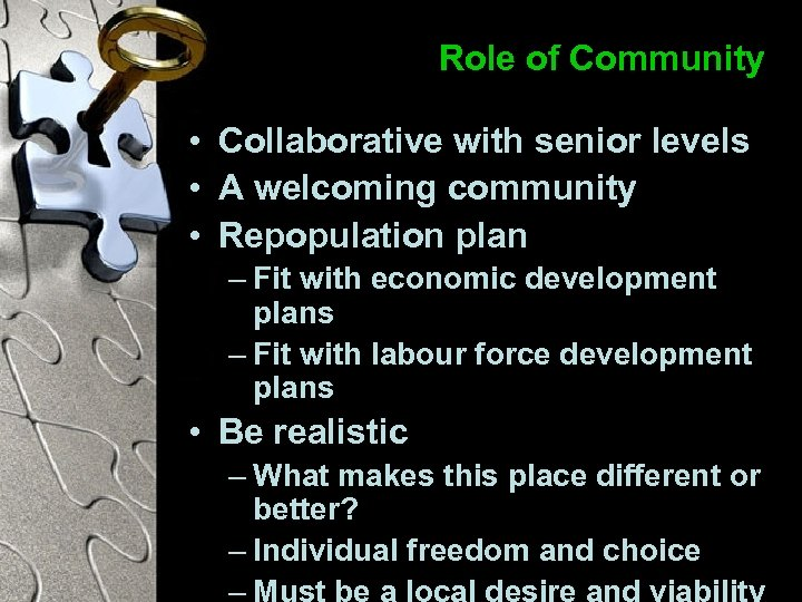 Role of Community • Collaborative with senior levels • A welcoming community • Repopulation
