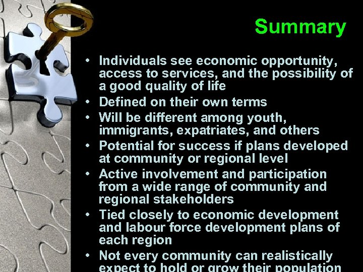 Summary • Individuals see economic opportunity, access to services, and the possibility of a