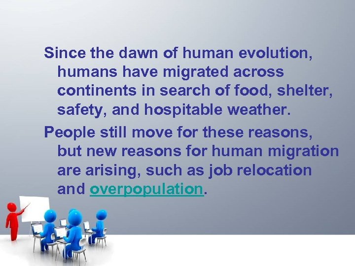 Since the dawn of human evolution, humans have migrated across continents in search of