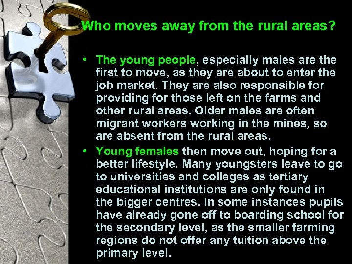 Who moves away from the rural areas? • The young people, especially males are