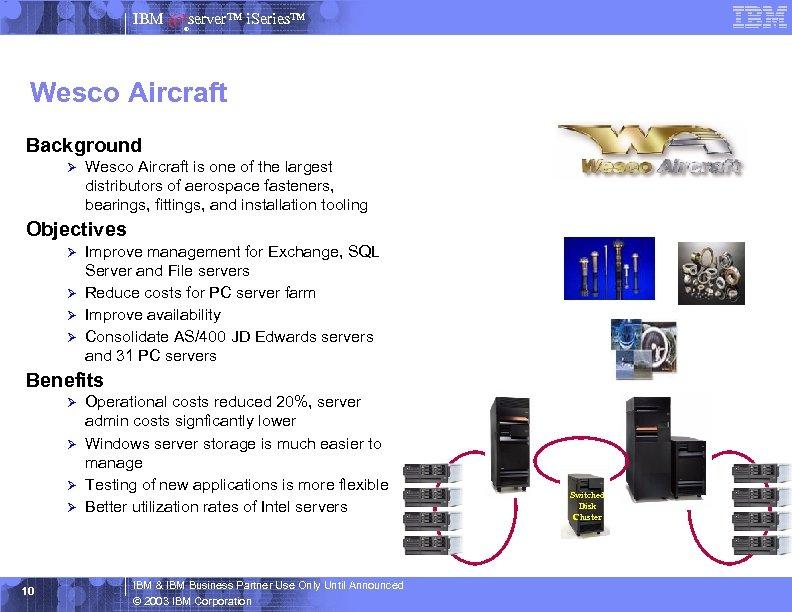 IBM server™ i. Series™ ® Wesco Aircraft Background Ø Wesco Aircraft is one of
