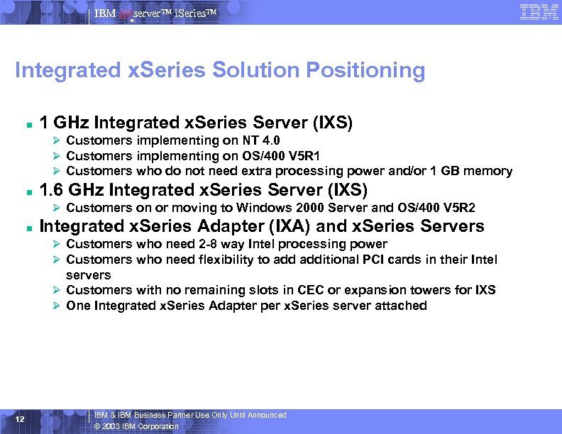 IBM server™ i. Series™ ® Integrated x. Series Solution Positioning n 1 GHz Integrated