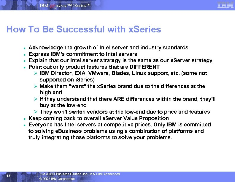 IBM server™ i. Series™ ® How To Be Successful with x. Series n n