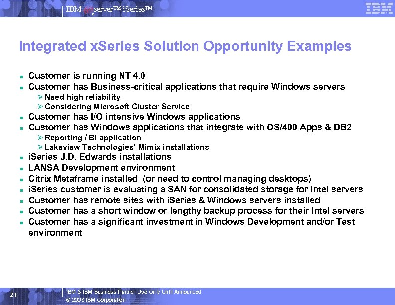 IBM server™ i. Series™ ® Integrated x. Series Solution Opportunity Examples n n Customer