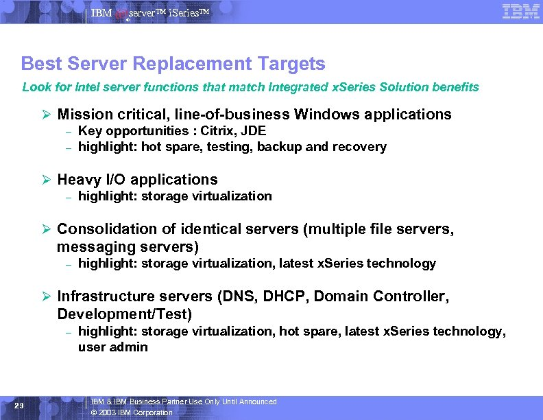 IBM server™ i. Series™ ® Best Server Replacement Targets Look for Intel server functions