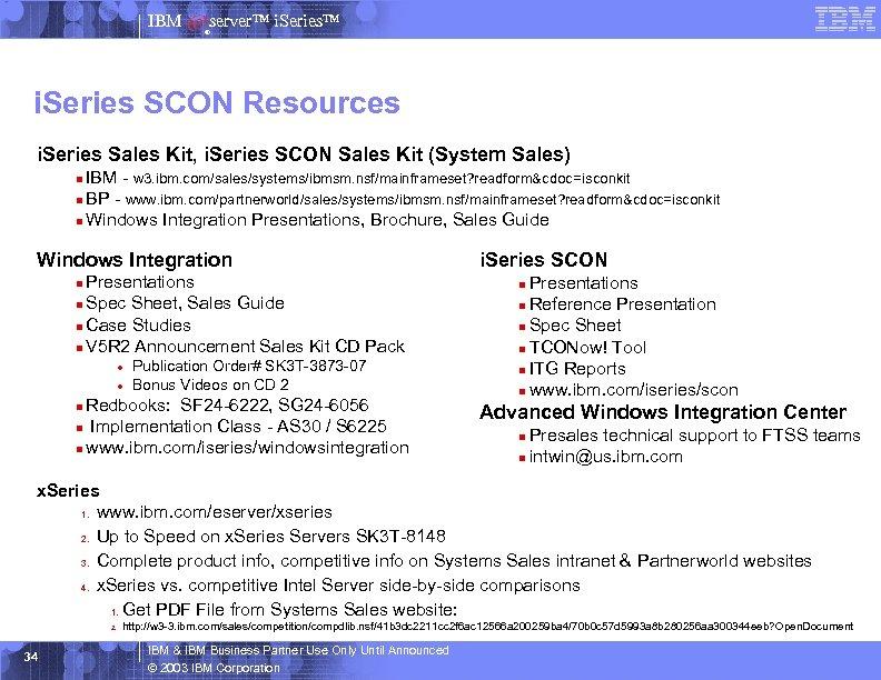 IBM server™ i. Series™ ® i. Series SCON Resources i. Series Sales Kit, i.