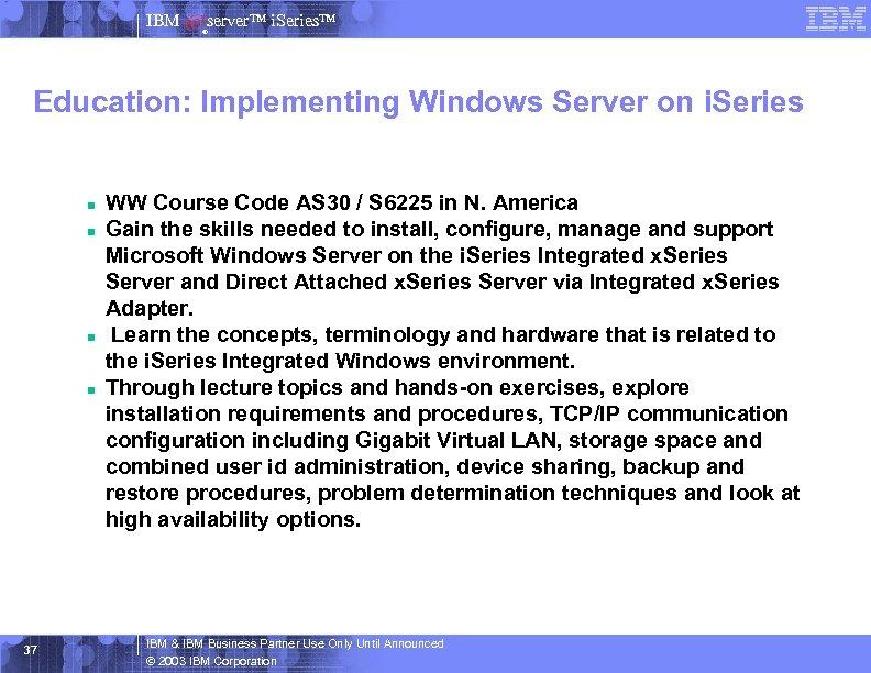 IBM server™ i. Series™ ® Education: Implementing Windows Server on i. Series n n