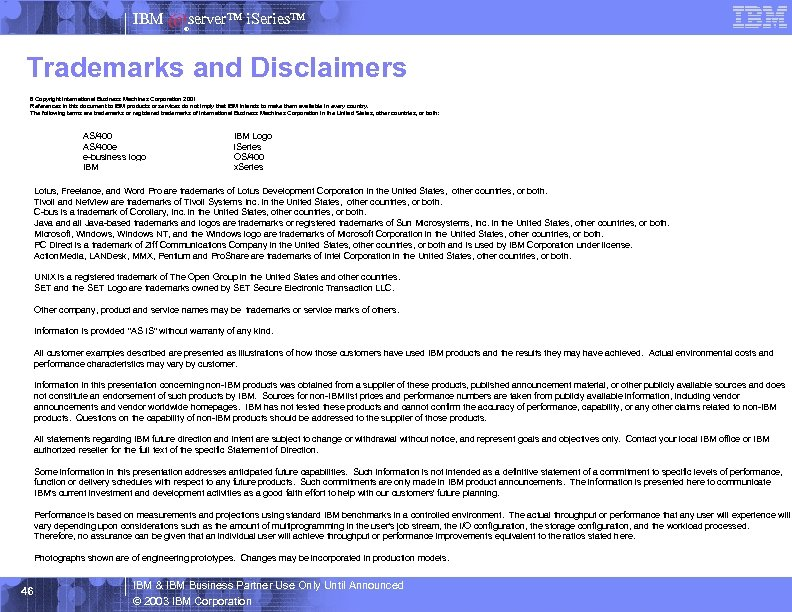 IBM server™ i. Series™ ® Trademarks and Disclaimers 8 Copyright International Business Machines Corporation