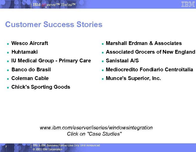 IBM server™ i. Series™ ® Customer Success Stories n Wesco Aircraft n Marshall Erdman