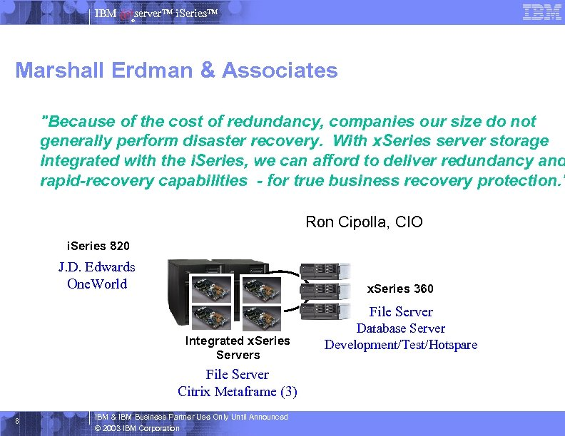 IBM server™ i. Series™ ® Marshall Erdman & Associates