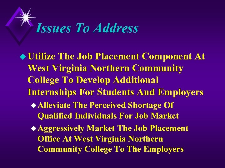 Issues To Address u Utilize The Job Placement Component At West Virginia Northern Community