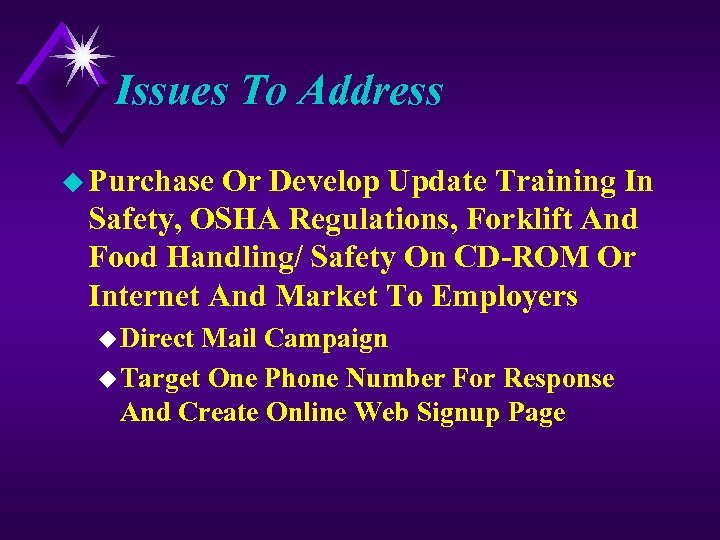 Issues To Address u Purchase Or Develop Update Training In Safety, OSHA Regulations, Forklift