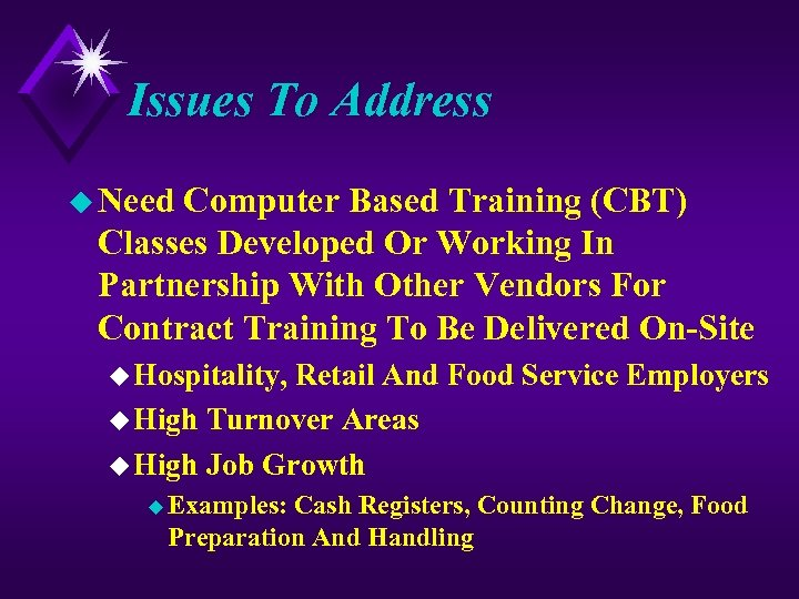 Issues To Address u Need Computer Based Training (CBT) Classes Developed Or Working In