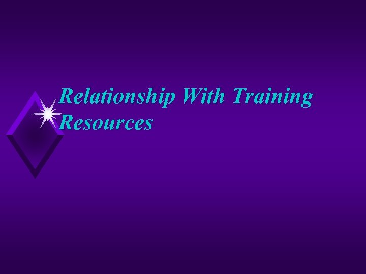Relationship With Training Resources