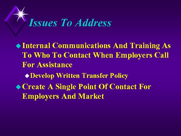 Issues To Address u Internal Communications And Training As To Who To Contact When